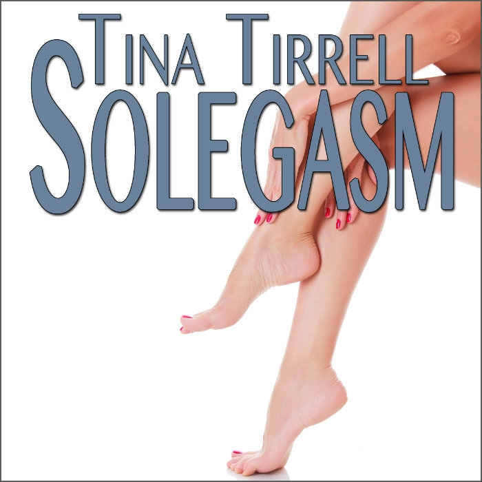Solegasm a Collection of Erotic Feet Fantasies & Confessions Audiobook