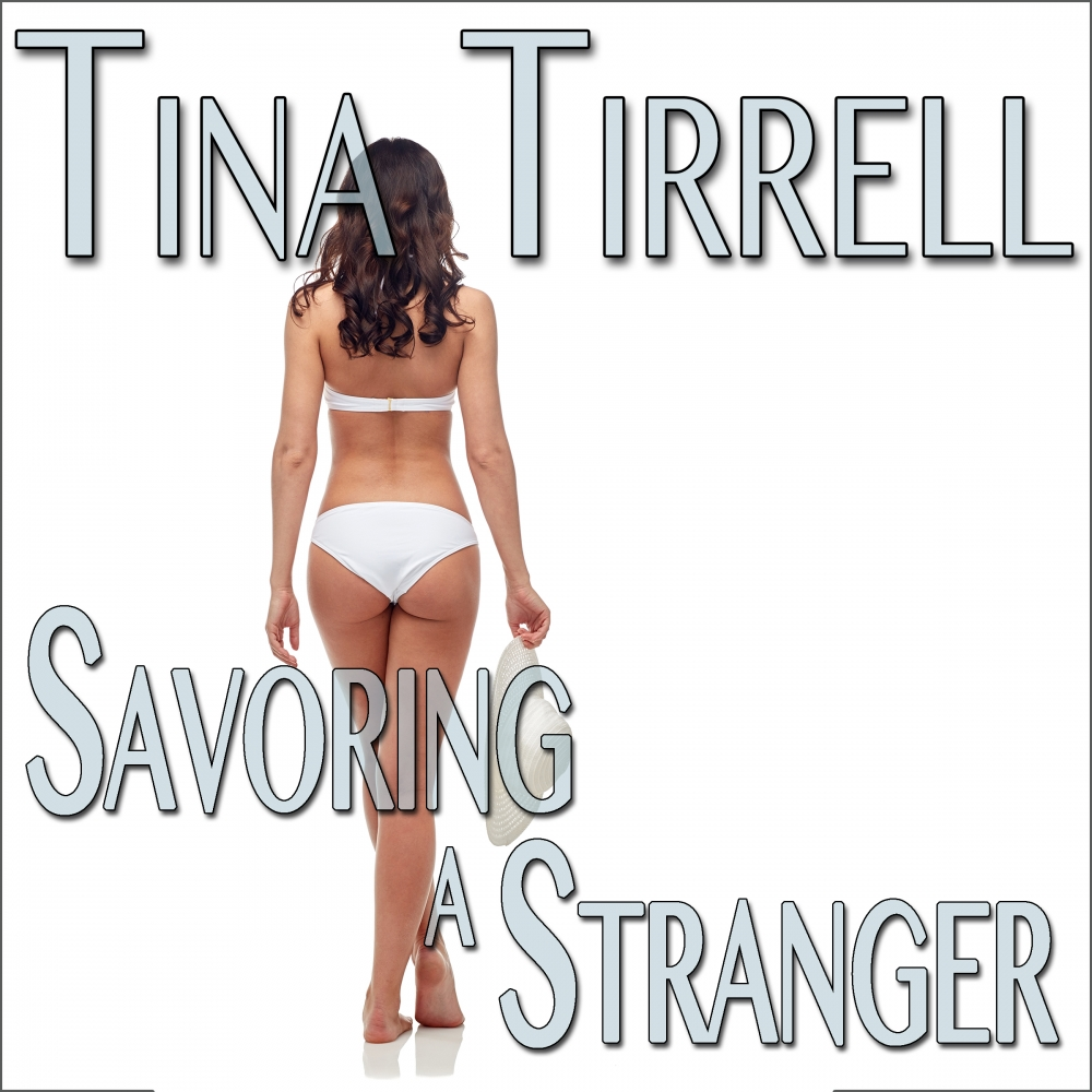 Savoring a Stranger - Now in Audio