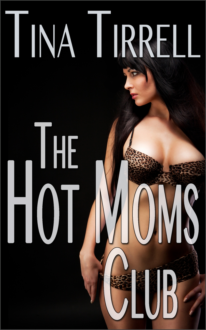 The Hot Moms Club